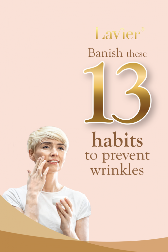 Let you know that these 13 habits may result in wrinkles. Stop these habits in order to prevent wrinkles.