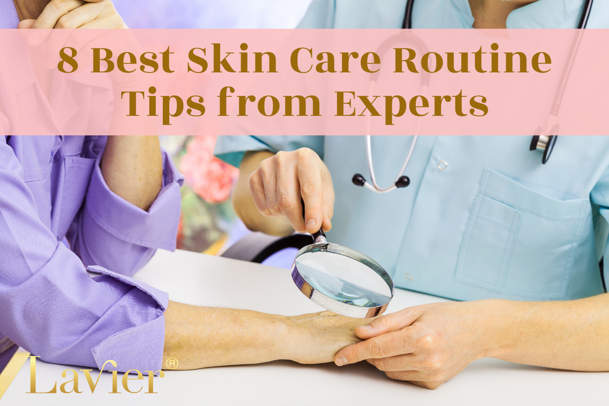 8 Best Skin Care Routine Tips from Experts