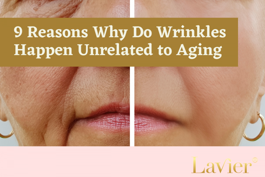 9 Reasons Why Do Wrinkles Happen Unrelated to Aging