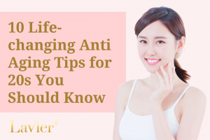 10 Life-changing Anti Aging Tips for 20s You Should Know