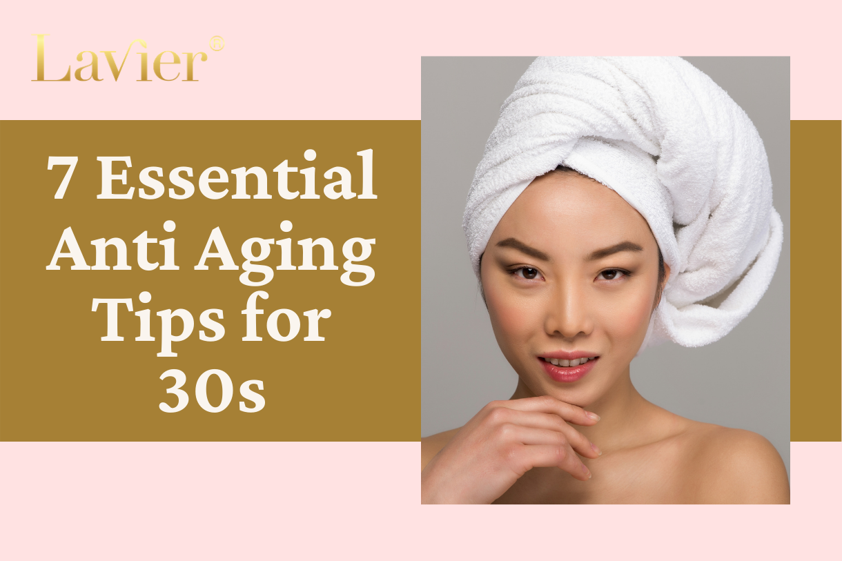 7 Essential Anti Aging Tips for 30s